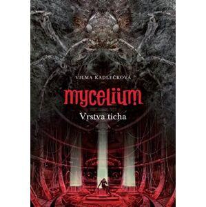 Mycelium VI: Vrstva ticha - Vilma Kadlečková