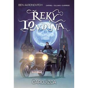 Řeky Londýna - Čarojízda - Andrew Cartmel, Ben Aaronovitch