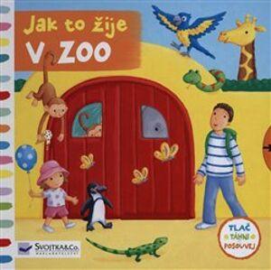 Jak to žije v zoo. Tlač, táhni, posouvej