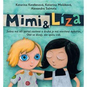 Mimi a Líza - Katarína Kerekesová, Katarína Moláková, Alexandra Salmela