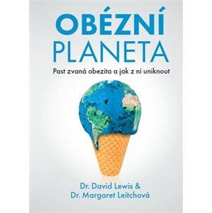 Obézní planeta. Past zvaná obezita a jak z ní uniknout - Margaret Leitchová, David Lewis-Williams