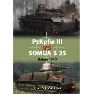 PzKpfw III vs Somua S 35. Belgie 1940 - Steven J. Zaloga