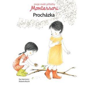 Moje malé příběhy Montessori - Procházka - Eve Herrmann