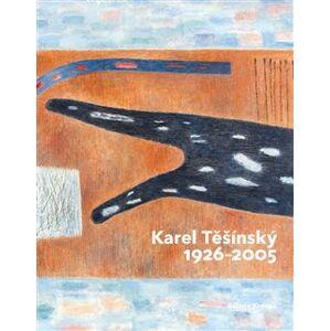 Karel Těšínský 1926 - 2005 - Milan Dospěl, Miroslav Kroupa, Jiří Machalický