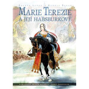 Marie Terezie a její Habsburkové. komiksový příběh největší české panovnice - Zdeněk Ležák