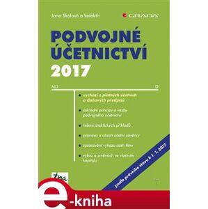 Podvojné účetnictví 2017 - kol., Jana Skálová e-kniha