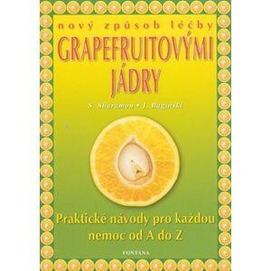 Nový způsob léčby grapefruitovými jádry. Praktické návody pro každou nemoc od A do Z - Shalila Sharamon, Bodo J. Baginski