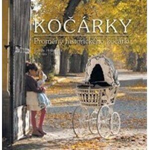 Kočárky - Proměny historického kočárku - Kamila Holásková, Břetislav Holásek