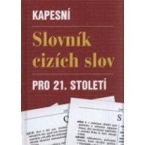 Kapesní slovník cizích slov pro 21. století - Matěj Barták