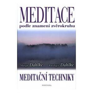 Meditace podle znamení zvěrokruhu. Meditační techniky - Margit Dahlke, Ruediger Dahlke