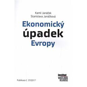 Ekonomický úpadek Evropy - Kamil Janáček, Stanislava Janáčková
