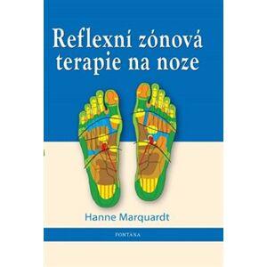 Reflexní zónová terapie na noze - Hanne Marquardtová