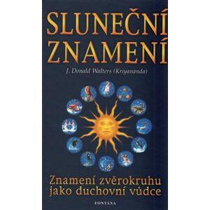Sluneční znamení - Znamení zvěrokruhu jako duchovní vůdce - Walters J. Donald