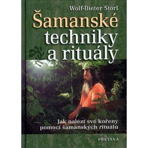 Šamanské techniky a rituály. Jak nalézt své kořeny pomocí šamanských rituálů - Dieter Storl Wolf