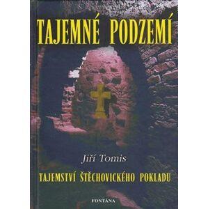 Tajemné podzemí - Tajemství štěchovického pokladu - Jiří Tomis