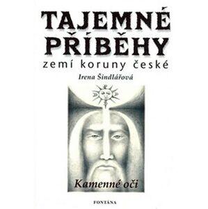 Tajemné příběhy zemí Koruny české. Kamenné oči - Irena Šindelářová