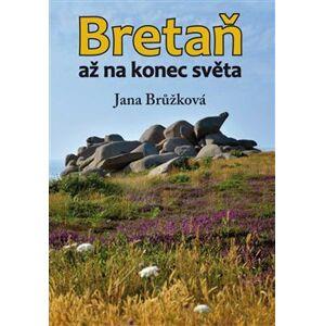 Bretaň až na konec světa - Jana Brůžková