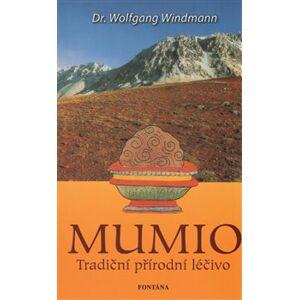Mumio - Tradiční přírodní léčivo - Wolfgang Windmann