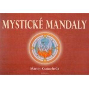 Mystické mandaly - Martin Kratochvíla