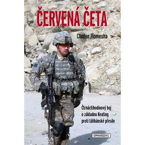 Červená četa. Čtrnáctihodinový boj o základnu Keating proti tálibánské přesile - Clinton Romesha