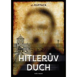 Hitlerův duch - J. Duffack