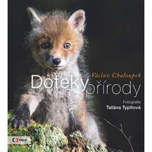 Doteky přírody - Václav Chaloupek