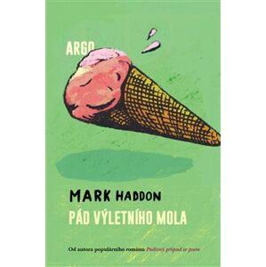 Pád výletního mola - Mark Haddon