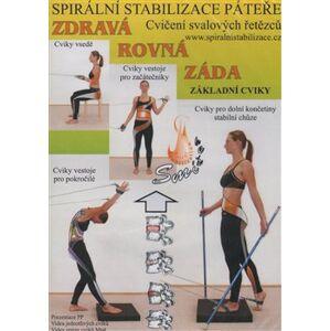 Spirální stabilizace páteře - Zdravá rovná záda. Cvičení svalových řetězců - Richard Smíšek, Kateřina Smíšková, Zuzana Smíšková