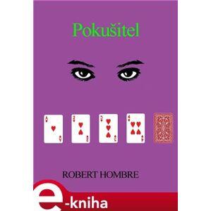 Pokušitel - Robert Hombre e-kniha