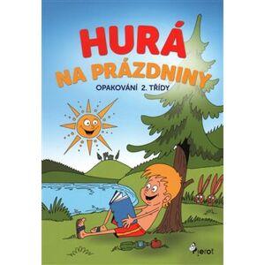Hurá na prázdniny - Opakování 2. třídy - Petr Šulc