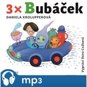 3x Bubáček, mp3 - Daniela Krolupperová