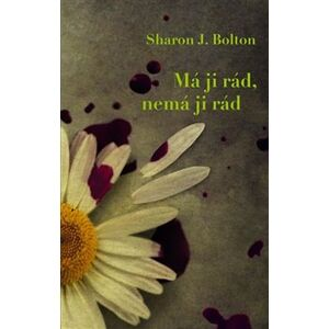 Má ji rád, nemá ji rád - Sharon J. Bolton