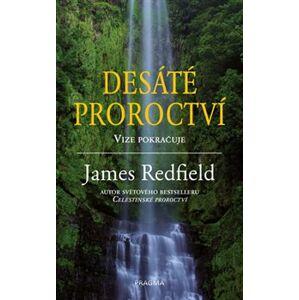 Desáté proroctví. Vize pokračuje - James Redfield