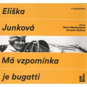 Má vzpomínka je bugatti, CD - Eliška Junková