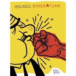 Bomba Funk - Karel Veselý