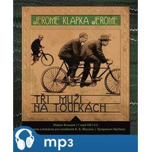 Tři muži na toulkách, mp3 - Jerome Klapka Jerome