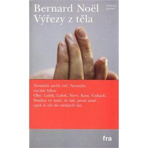 Výřezy z těla - Bernard Noël