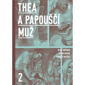 Thea a Papouščí muž II - Olga Šmídová, Vojtěch Mašek, Džian Baban
