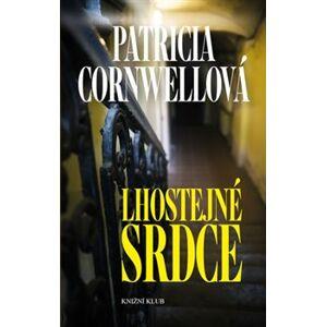 Lhostejné srdce - Patricia Cornwellová