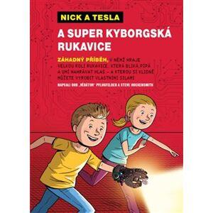 Nick a Tesla a super kyborgská rukavice - Bob Pflugfelder, Steve Hockensmith