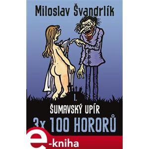 Šumavský upír - Miloslav Švandrlík e-kniha