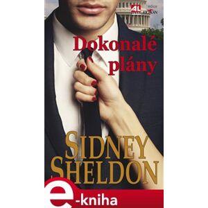 Dokonalé plány - Sidney Sheldon e-kniha