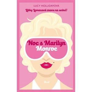 Noc s Marilyn Monroe - Lucy Hollidayová