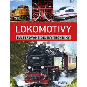 Lokomotivy: Ilustrované dějiny techniky - Michael Dörflinger