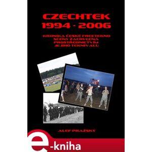 Czechtek 1994-2006. Kronika české freetekno scény zachycená prostřednictvím jejího teknivalu - Alef Pražský e-kniha