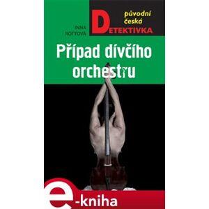 Případ dívčího orchestru - Inna Rottová e-kniha