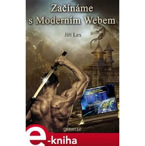 Začínáme s Moderním Webem - Jiří Lex e-kniha