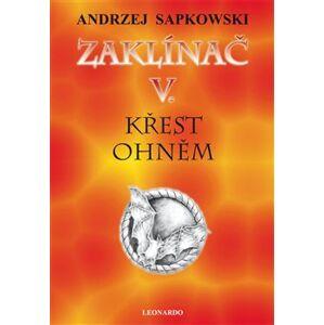 Zaklínač V: Křest ohněm - Andrzej Sapkowski
