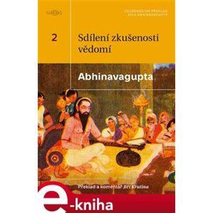 Sdílení zkušenosti Vědomí. Zkušenostní interpretace původního textu Abhinavagupty e-kniha