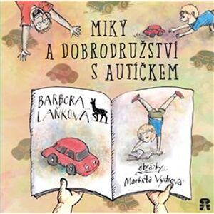 Miky a dobrodružství s autíčkem - Barbora Laňková